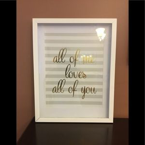 All of me loves all of you wall art frame. 18x14